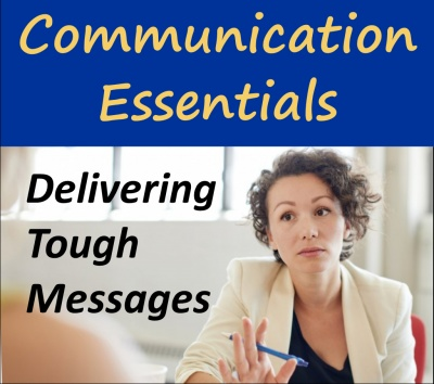 Communication Essentials Series: Delivering Tough Messages (Afternoon option)